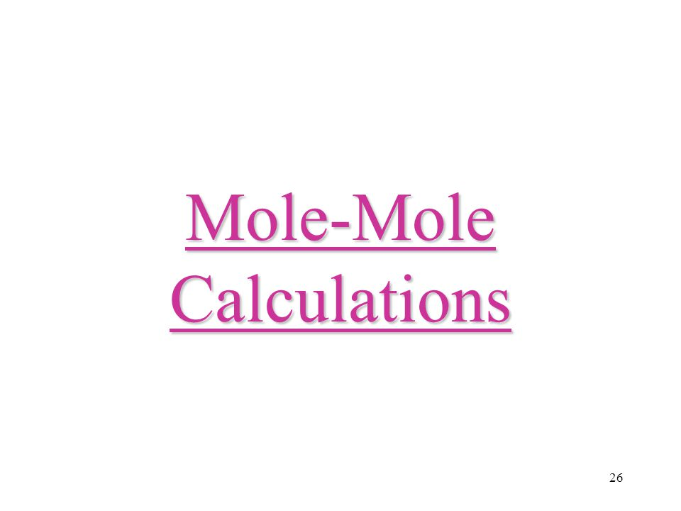 26 Mole-Mole Calculations