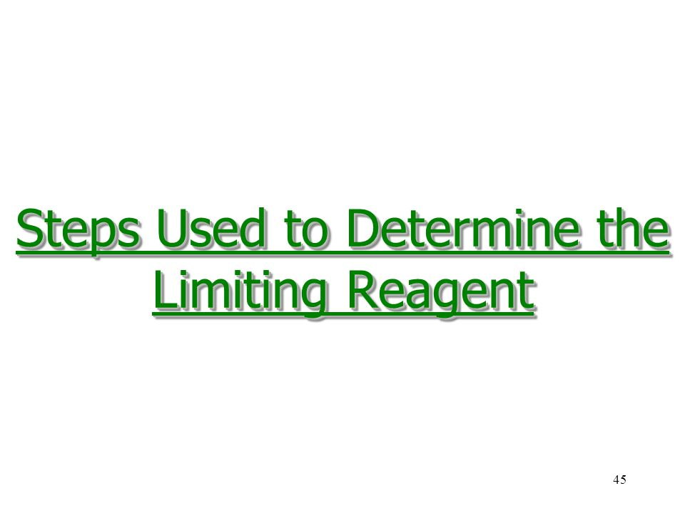 45 Steps Used to Determine the Limiting Reagent