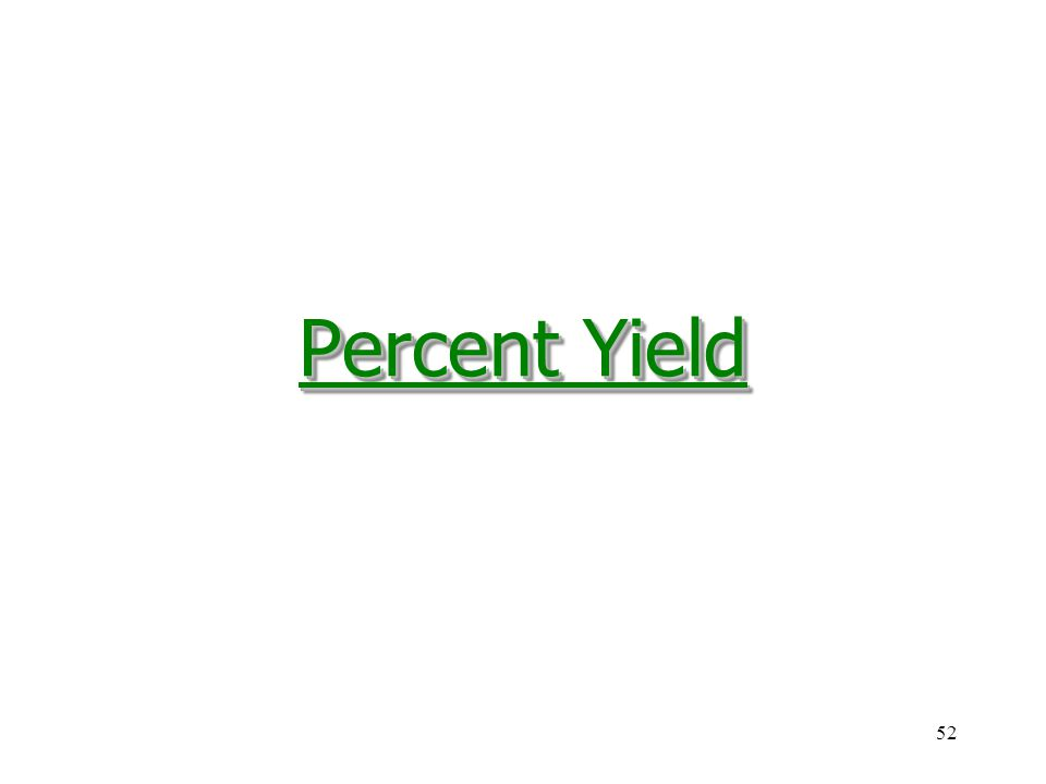 52 Percent Yield