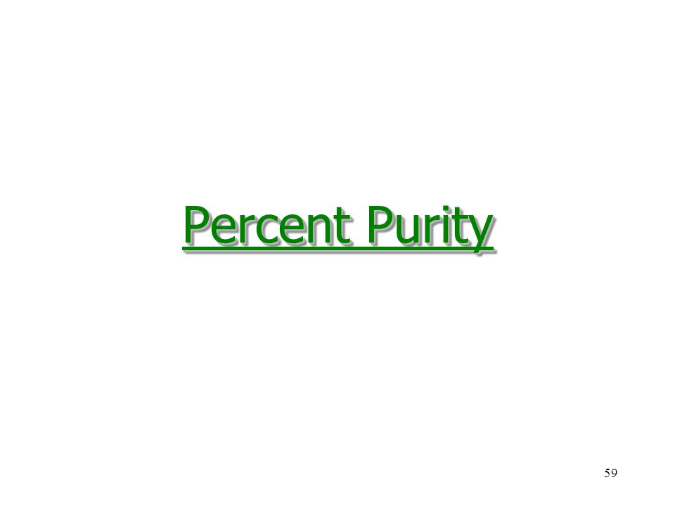59 Percent Purity