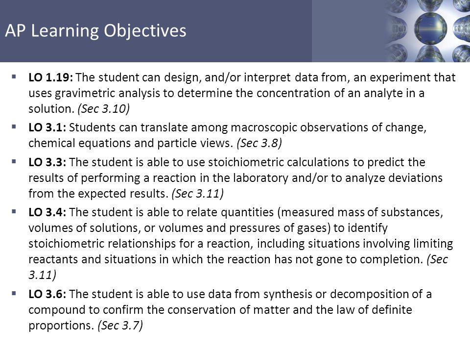 AP Learning Objectives  LO 1.19: The student can design, and/or interpret data from, an experiment that uses gravimetric analysis to determine the co