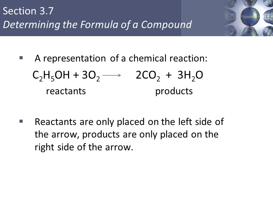 Section 3.7 Determining the Formula of a Compound Copyright © Cengage Learning. All rights reserved 31  A representation of a chemical reaction: C 2