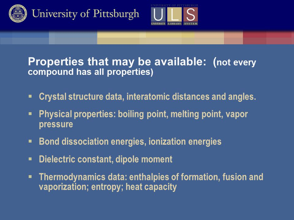 Properties that may be available: ( not every compound has all properties)  Crystal structure data, interatomic distances and angles.
