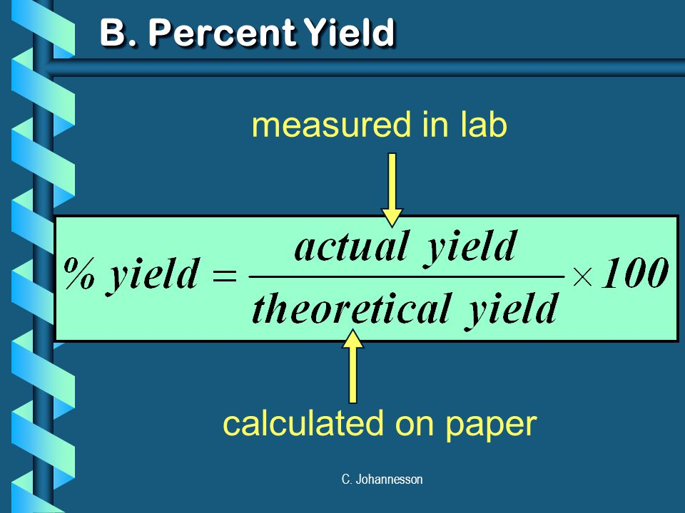 C. Johannesson B. Percent Yield calculated on paper measured in lab