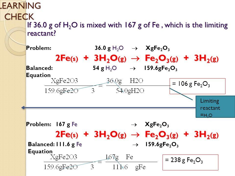 If 36.0 g of H 2 O is mixed with 167 g of Fe, which is the limiting reactant.
