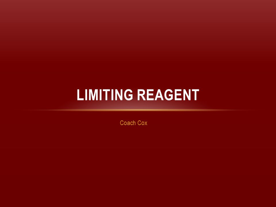 WHAT IS A LIMITING REAGENT.