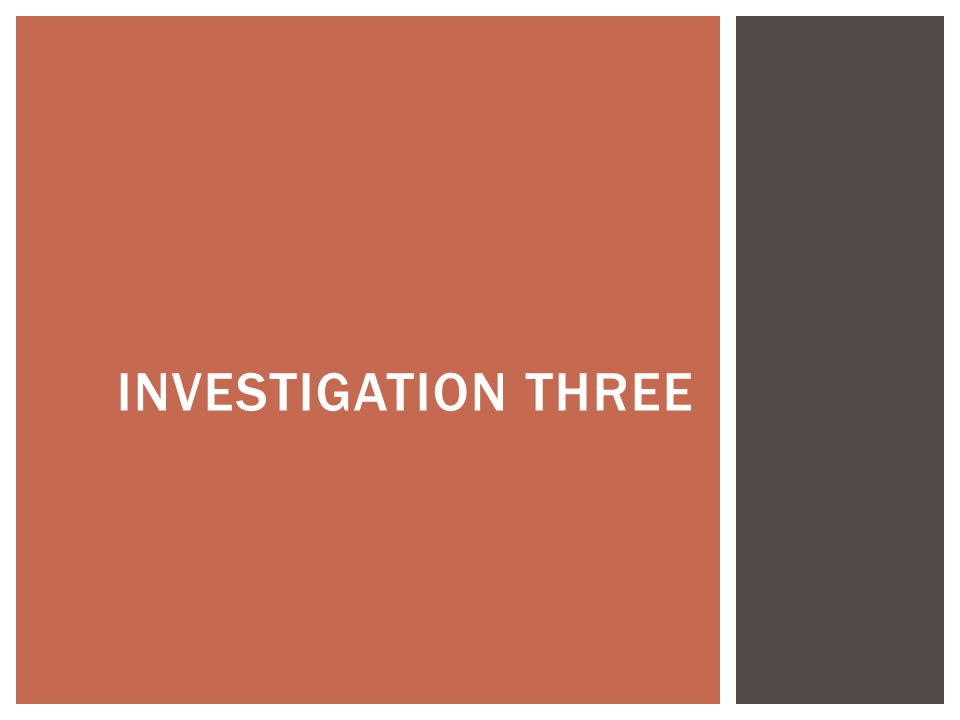 INVESTIGATION THREE