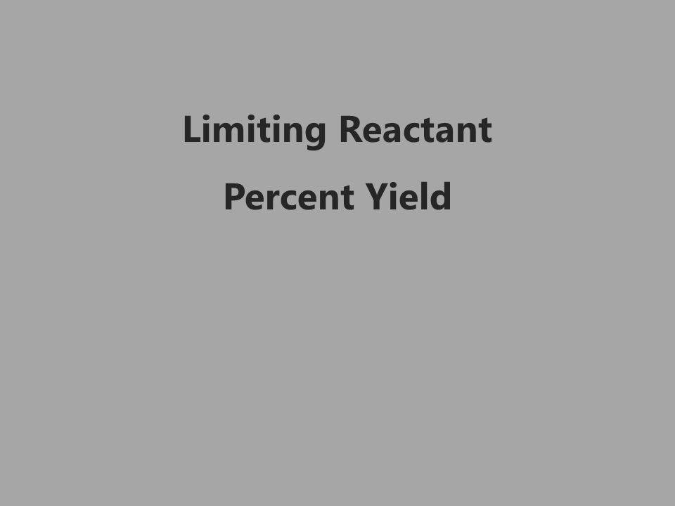 Limiting Reactant Percent Yield