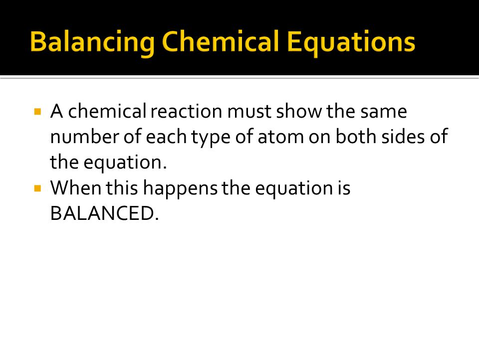  How do masses of the atoms in the reactants of a chemical reaction compare with the atoms in the products.