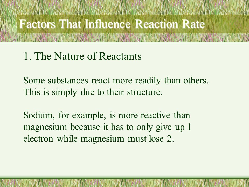 Some substances react more readily than others. This is simply due to their structure. Sodium, for example, is more reactive than magnesium because it