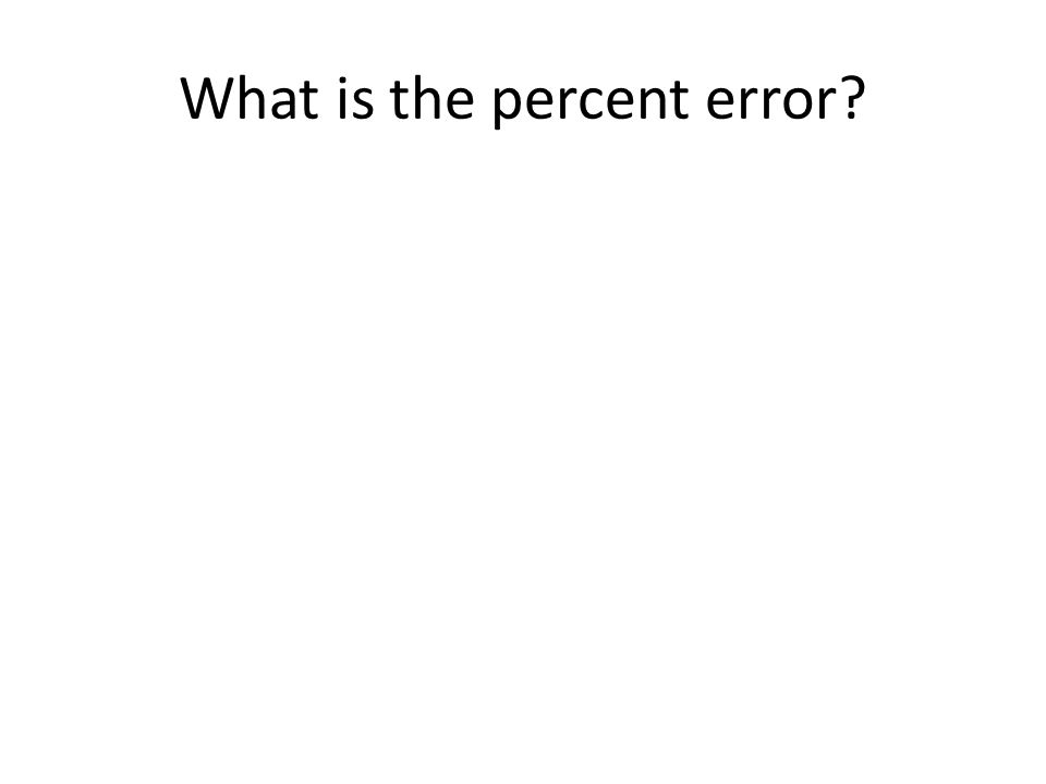 What is the percent error