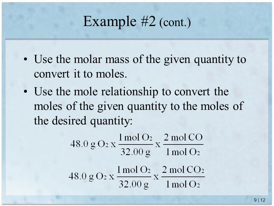 9 | 12 Use the molar mass of the given quantity to convert it to moles.