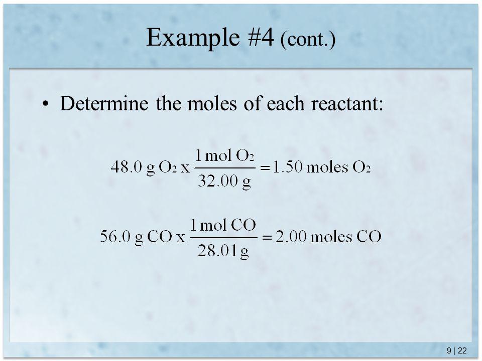 9 | 22 Determine the moles of each reactant: Example #4 (cont.)