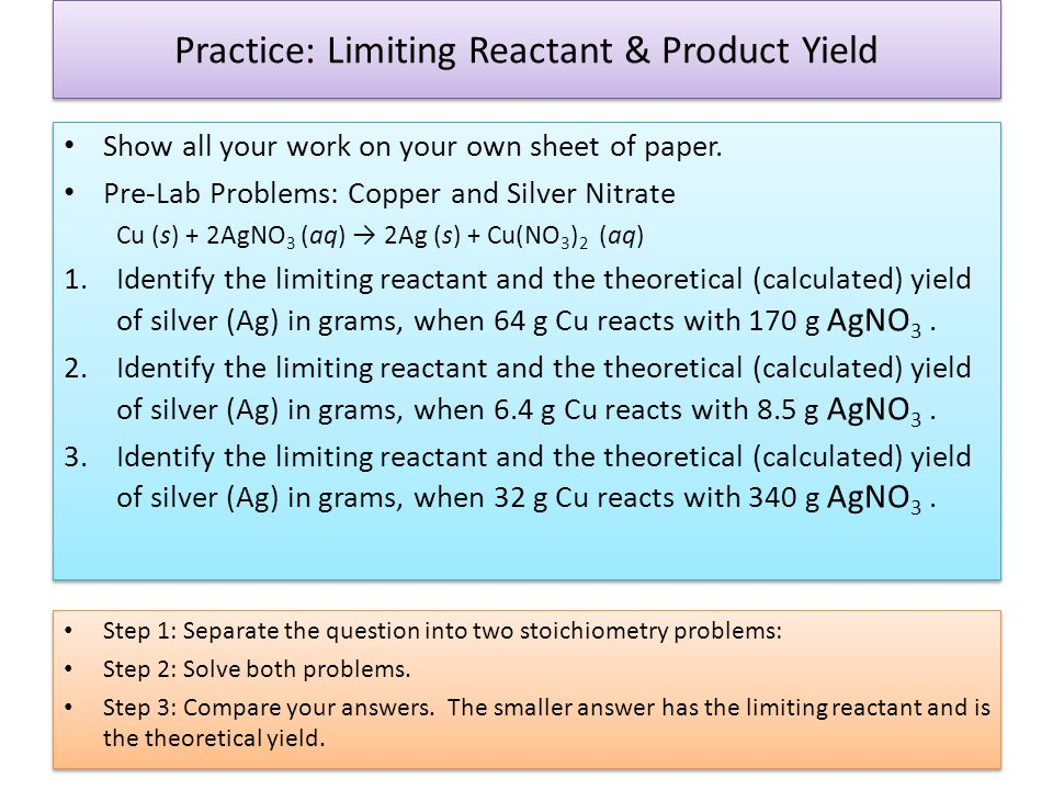 Practice: Limiting Reactant & Product Yield Show all your work on your own sheet of paper.