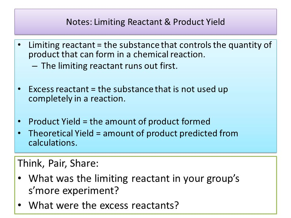 Notes: Limiting Reactant & Product Yield Limiting reactant = the substance that controls the quantity of product that can form in a chemical reaction.