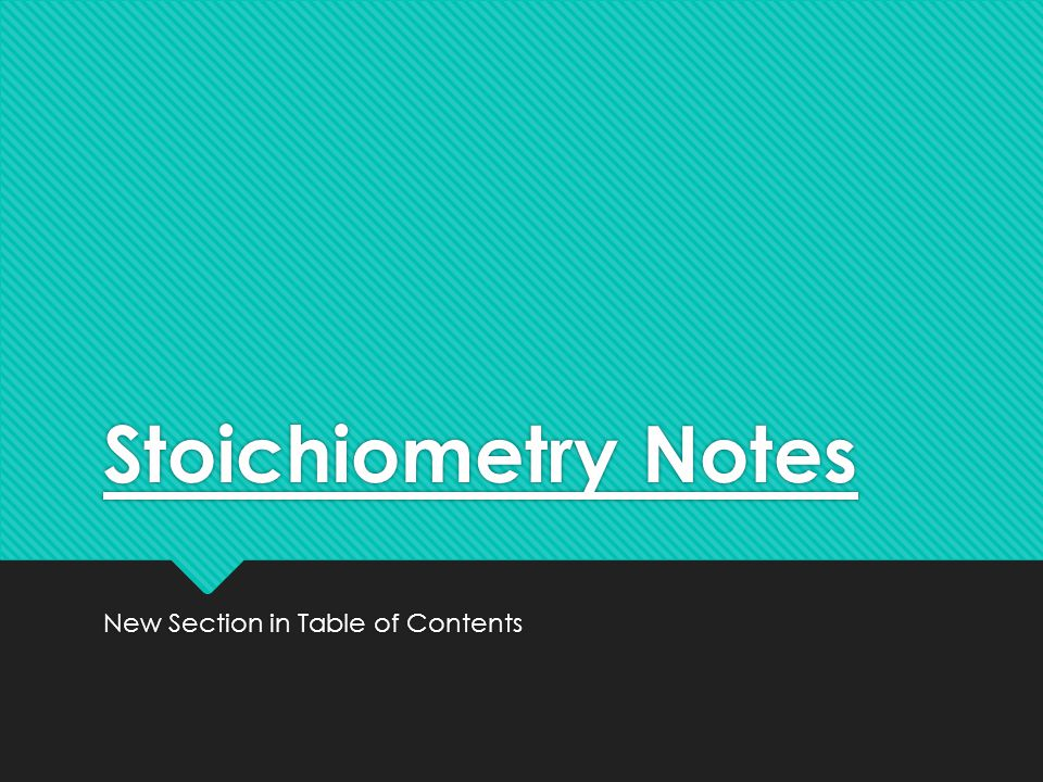 Stoichiometry Notes New Section in Table of Contents