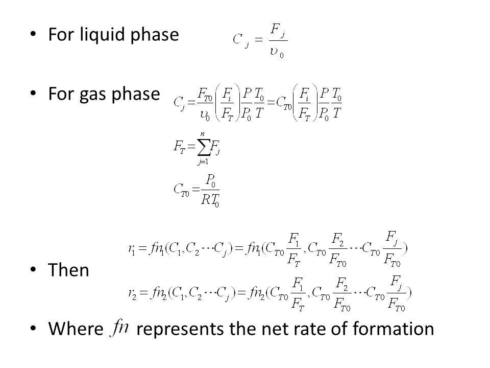 For liquid phase For gas phase Then Where represents the net rate of formation