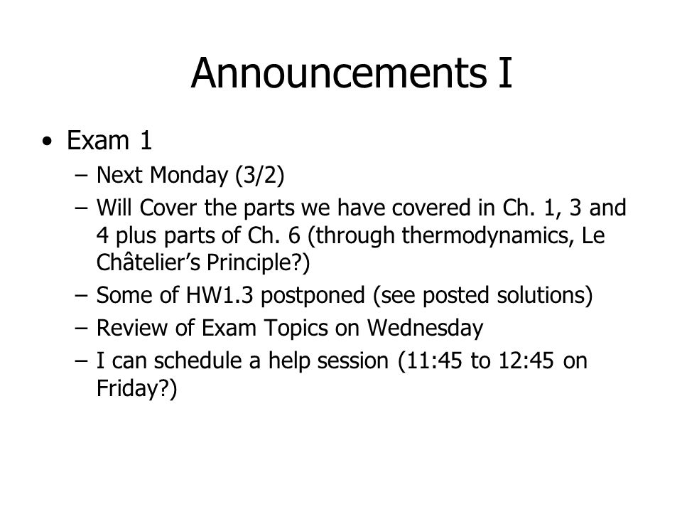 Announcements I Exam 1 –Next Monday (3/2) –Will Cover the parts we have covered in Ch.