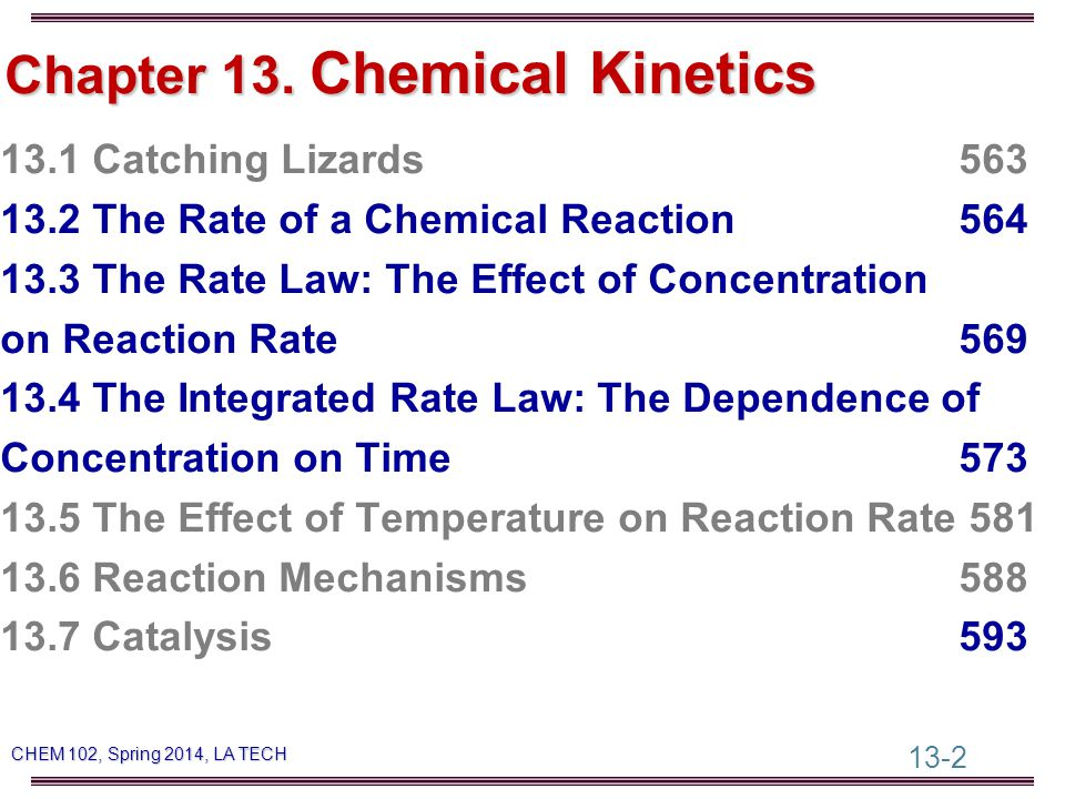 13-3 CHEM 102, Spring 2014, LA TECH Why Study Rates of Reactions.