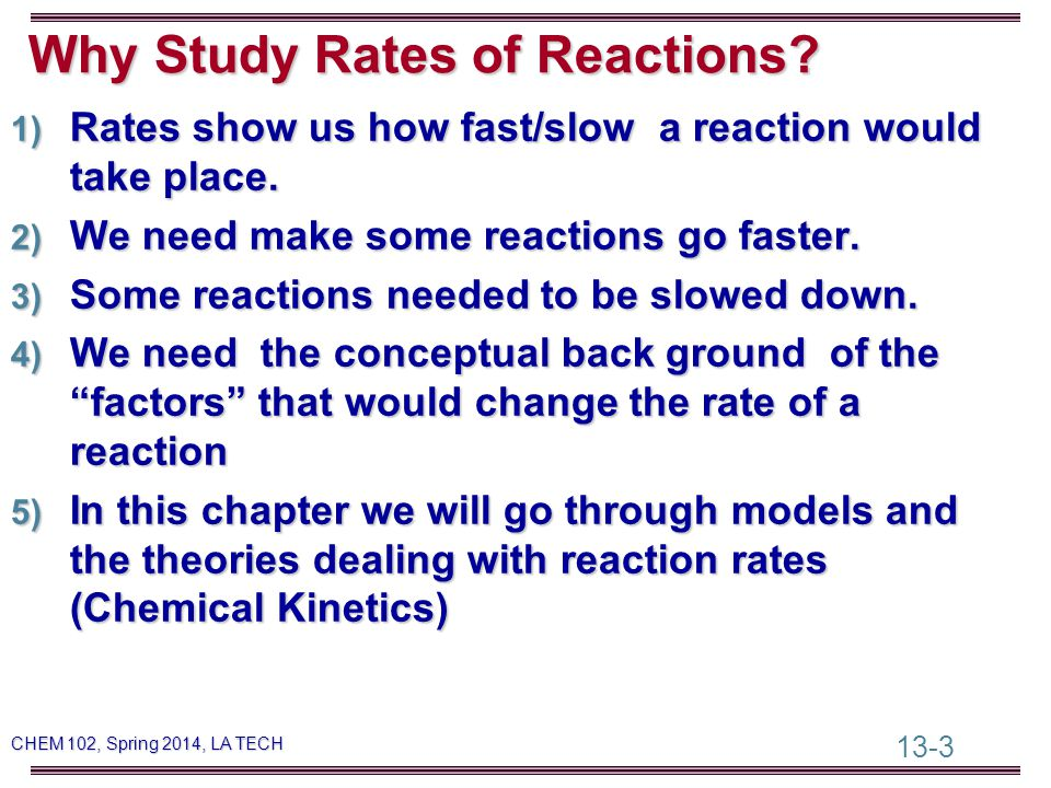 13-14 CHEM 102, Spring 2014, LA TECH 2) Answer the following Given the chemical reaction: 2 N 2 O 5 ----> 4 NO 2 + O 2 e) Are the rate of reaction based on N 2 O 5, NO 2, and O 2 equal.