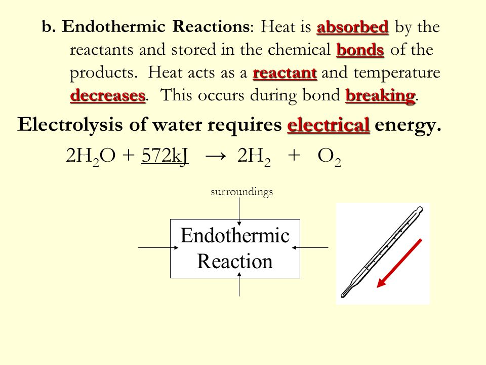 absorbed bonds reactant decreasesbreaking b. Endothermic Reactions: Heat is absorbed by the reactants and stored in the chemical bonds of the products