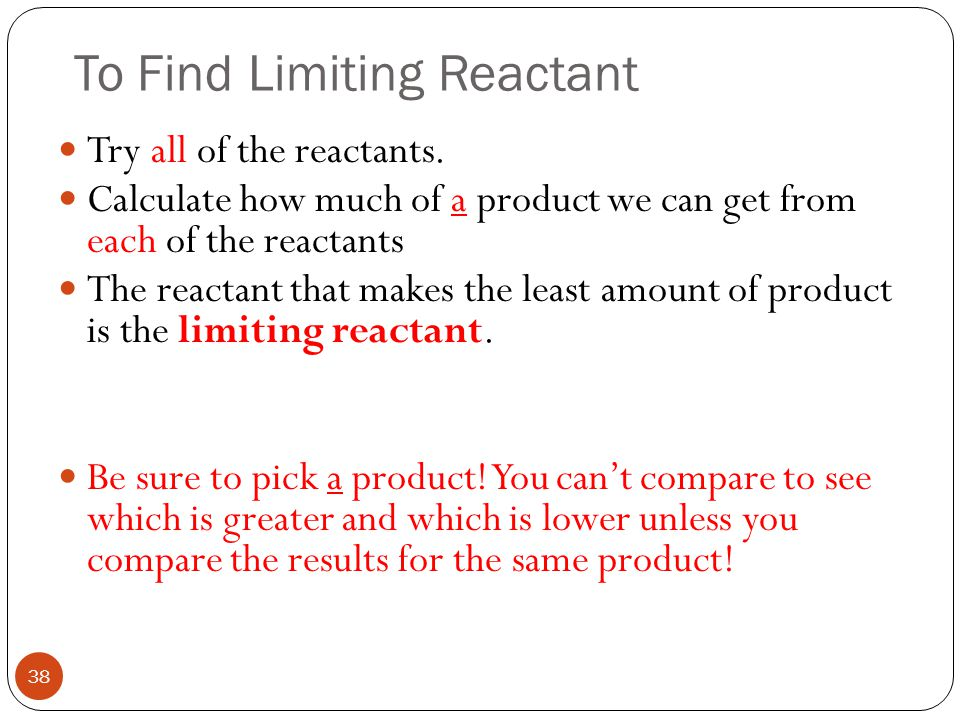 Ch. 11.3 - Limiting Reactants Most of the time in chemistry we have more of one reactant than we need to completely use up other reactant. That reacta
