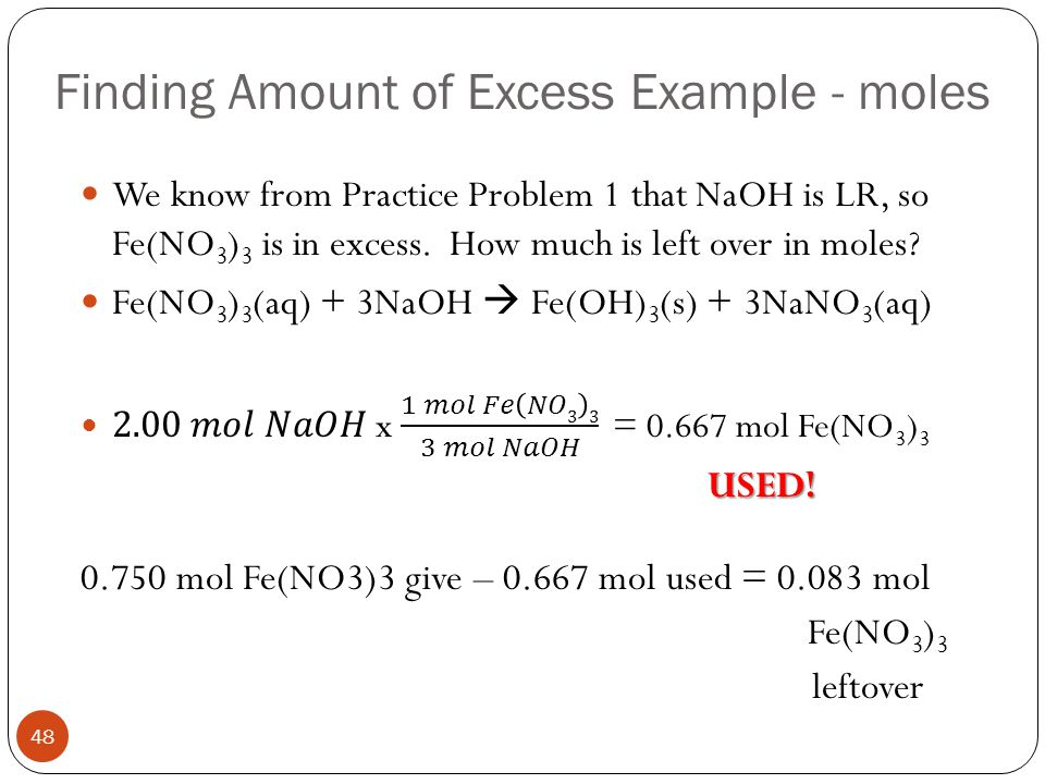 Finding the Amount of Excess 47 By calculating the amount of the excess reactant needed to completely react with the limiting reactant, we can subtrac