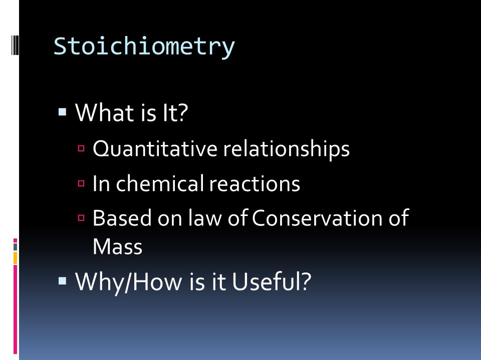 Stoichiometry  What is It.