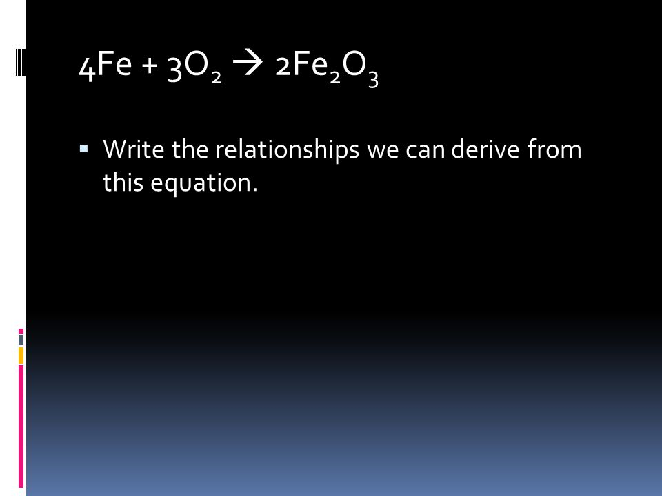  Write the relationships we can derive from this equation.