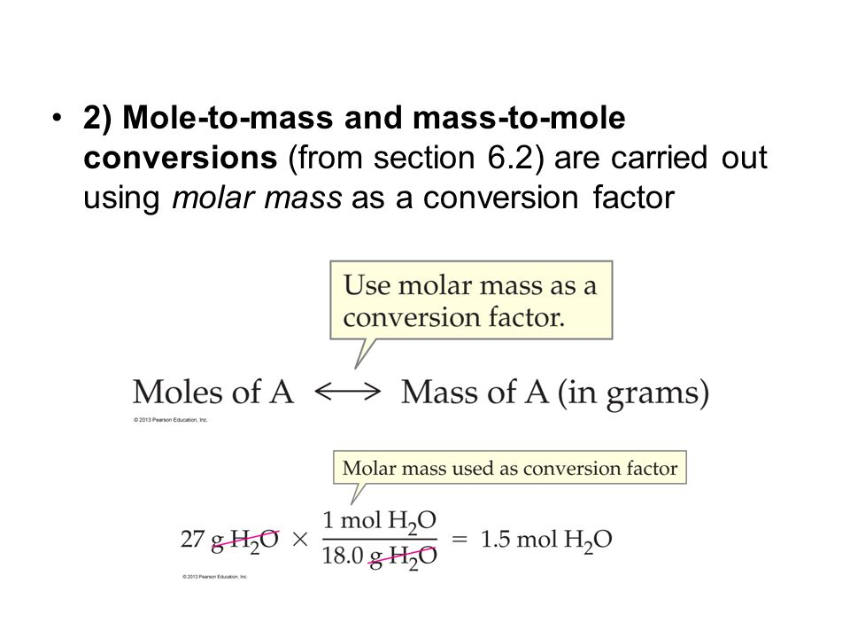 3) Mass to mass conversions cannot be carried out directly If you know the mass of A and need to find the mass of B first convert the mass of A into moles of A then carry out a mole to mole conversion to find moles of B then convert moles of B into the mass of B