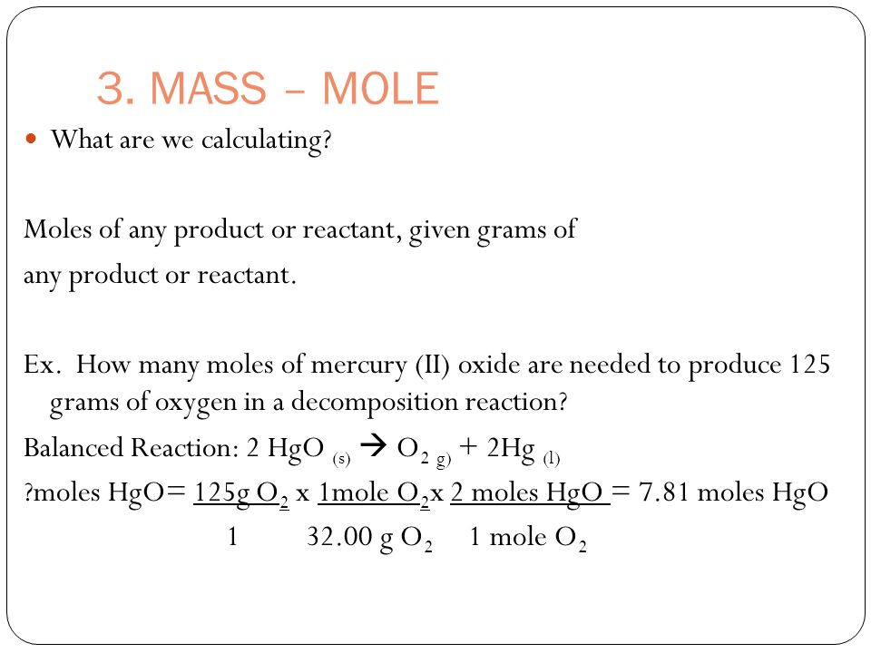 3. MASS – MOLE What are we calculating.