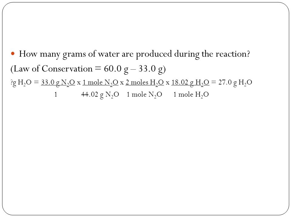 How many grams of water are produced during the reaction.