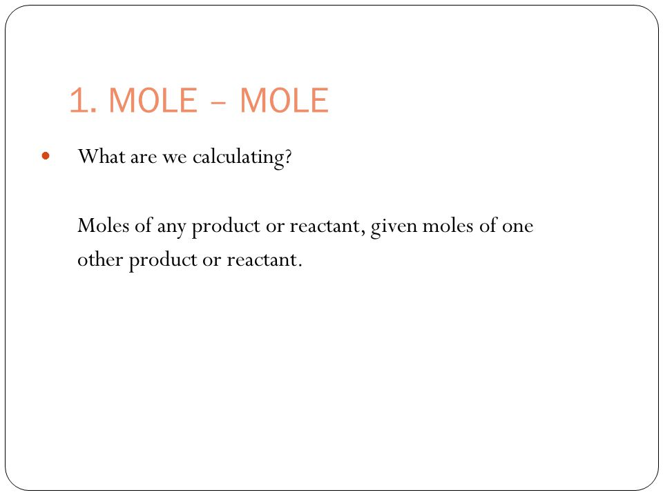 1. MOLE – MOLE What are we calculating.