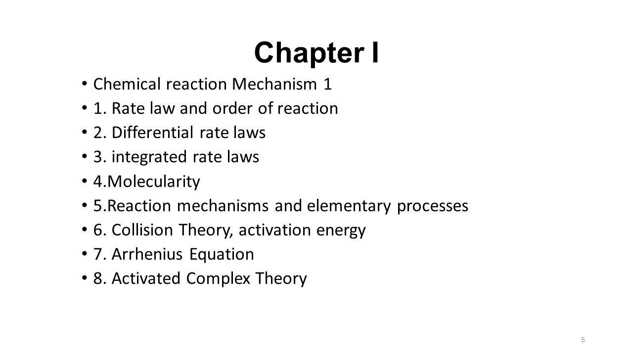 Chapter I Chemical reaction Mechanism 1 1.Rate law and order of reaction 2.