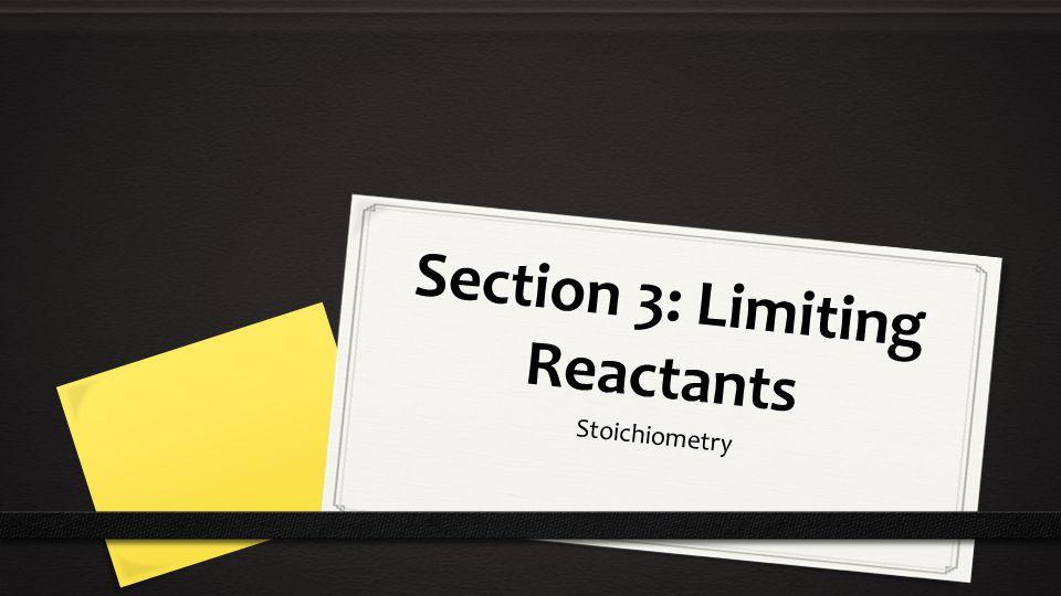 Section 3: Limiting Reactants Stoichiometry