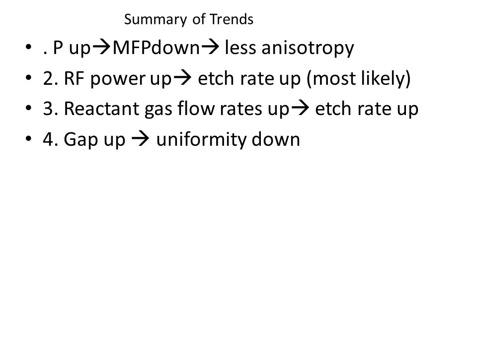 Summary of Trends. P up  MFPdown  less anisotropy 2.