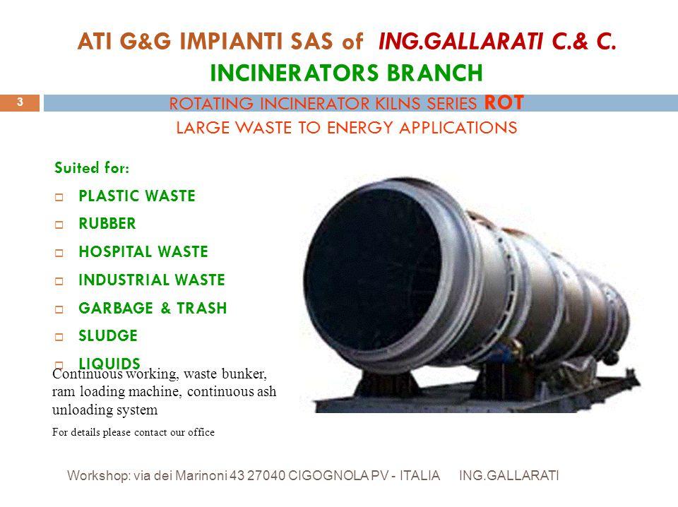 ATI G&G IMPIANTI SAS of ING.GALLARATI C.& C. INCINERATORS BRANCH ROTATING INCINERATOR KILNS SERIES ROT LARGE WASTE TO ENERGY APPLICATIONS ING.GALLARAT