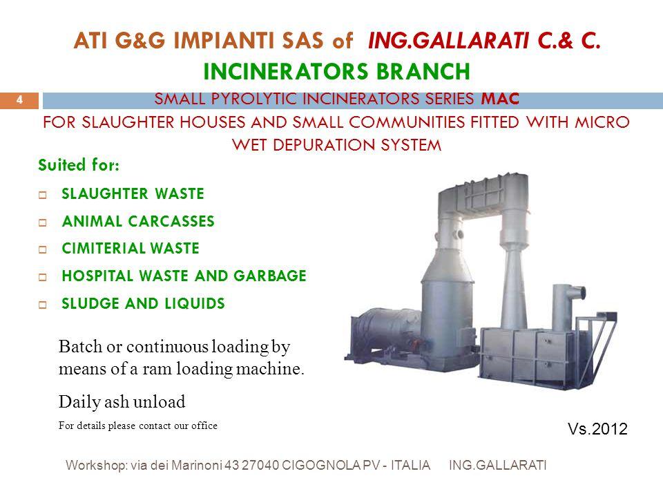 ATI G&G IMPIANTI SAS of ING.GALLARATI C.& C. INCINERATORS BRANCH SMALL PYROLYTIC INCINERATORS SERIES MAC FOR SLAUGHTER HOUSES AND SMALL COMMUNITIES FI