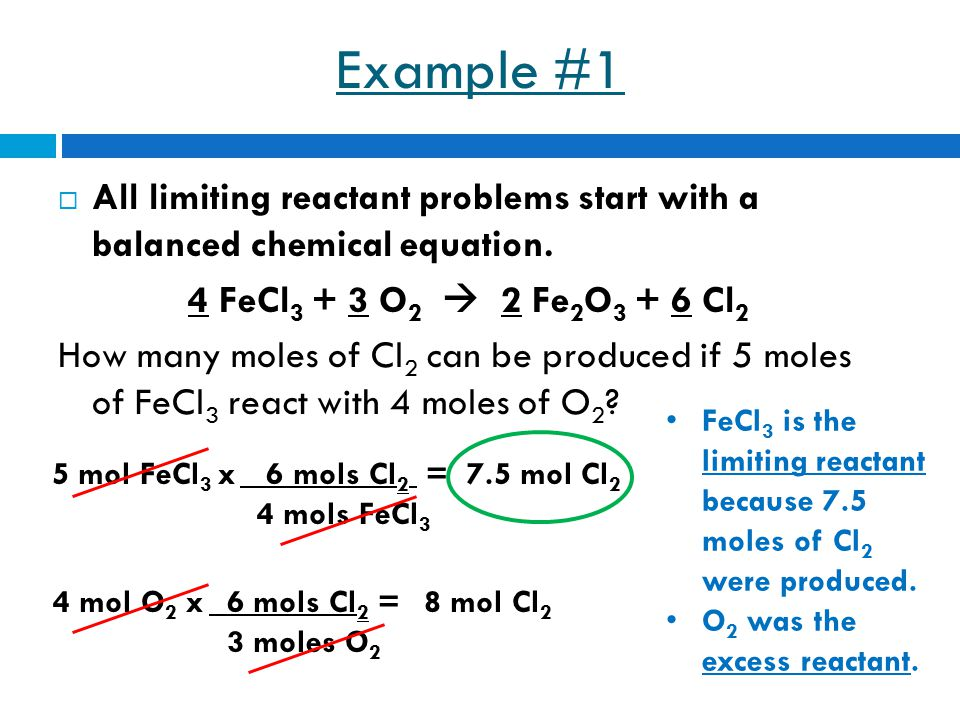 Example #2 2 C 2 H 6 + 7 O 2  4 CO 2 + 6 H 2 O How many grams of H 2 O can be produced if 15 grams of C 2 H 6 react with 45 grams of O 2 .