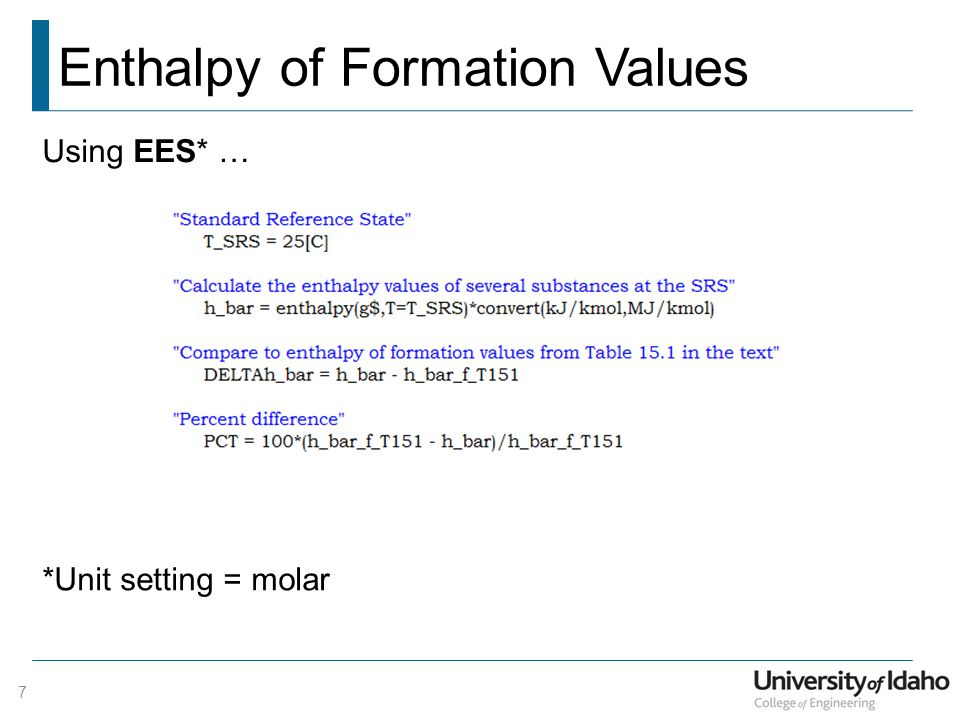 Enthalpy of Formation Values Using EES* … *Unit setting = molar 7