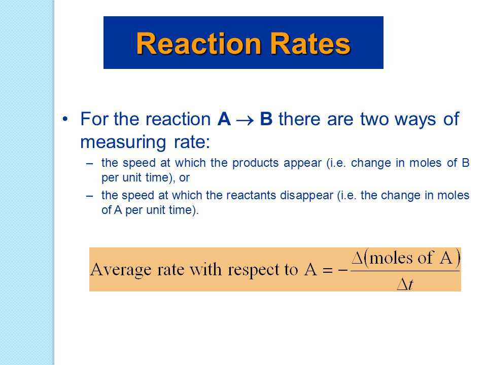 Change of Rate with Time Most useful units for rates are to look at molarity.