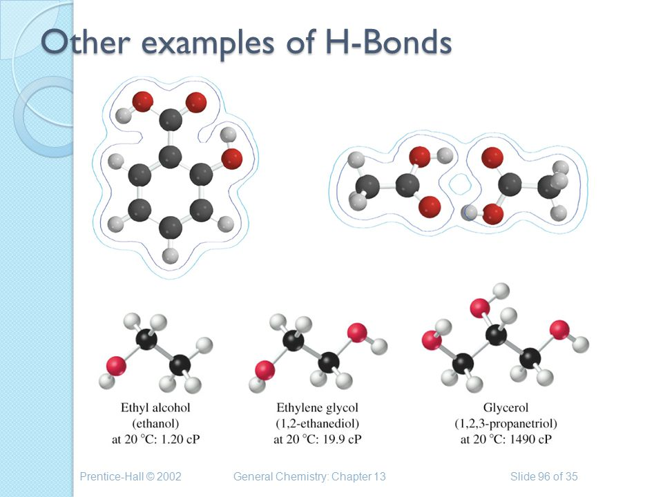 Prentice-Hall © 2002General Chemistry: Chapter 13Slide 96 of 35 Other examples of H-Bonds
