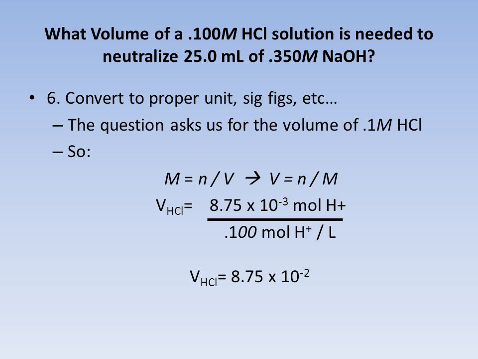 What Volume of a.100M HCl solution is needed to neutralize 25.0 mL of.350M NaOH.