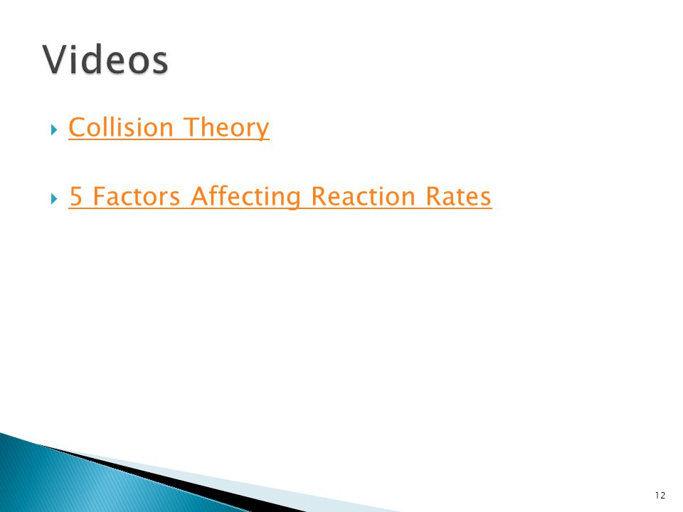 Each of the five factors that affect rate increases either collision frequency or the fraction of collisions that are effective (or both) to increase rate of reaction rate = collision frequency X fraction effective Concentration Surface area Temperature Nature of Reactant Catalyst Temperature 13