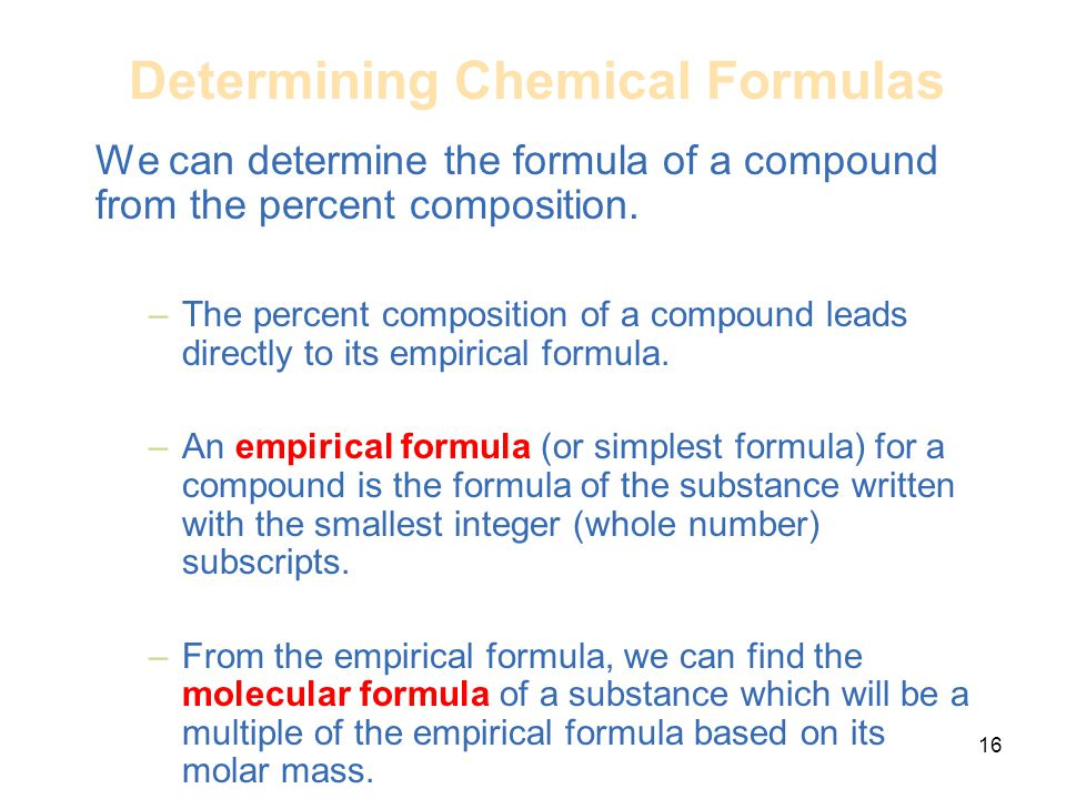 Determining Chemical Formulas We can determine the formula of a compound from the percent composition. –The percent composition of a compound leads di
