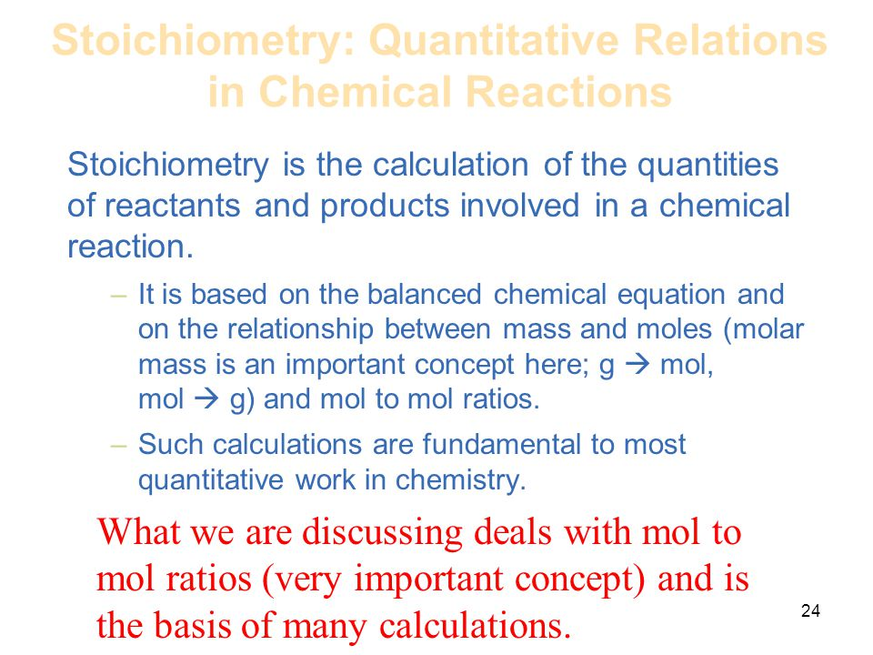 Stoichiometry: Quantitative Relations in Chemical Reactions Stoichiometry is the calculation of the quantities of reactants and products involved in a