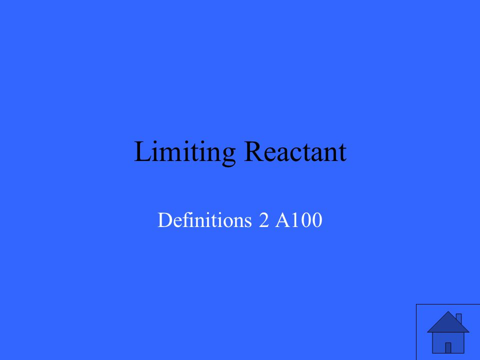 The reactant in the chemical equation that caps the amount of product that can form. Definitions 2 Q100