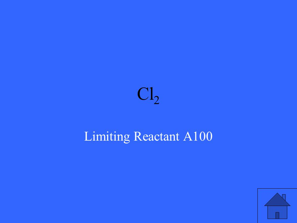 What is the limiting reactant if 10g Cl 2 reacts with 25g HBr? Cl 2 + 2HBr  2HCl + Br 2 Molar mass of Cl 2 : 70.90 Molar mass of HBr: 80.91 Molar mas