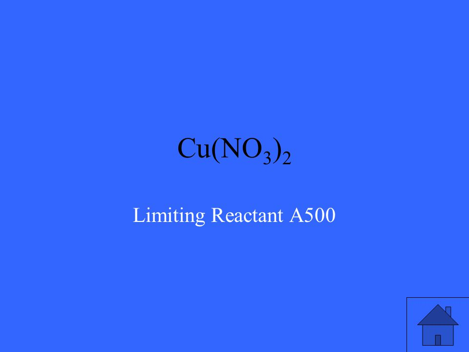 What is the excess reactant if 515g NaCl reacts with 782g AgNO 3 ? 2NaCl + Cu(NO 3 ) 2  2NaNO 3 + CuCl 2 Molar mass of NaCl: 64.44 Molar mass of Cu(N