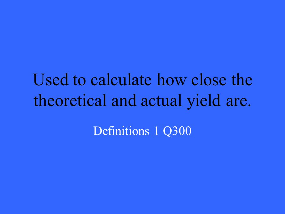 Theoretical Yield Definitions 1 A200